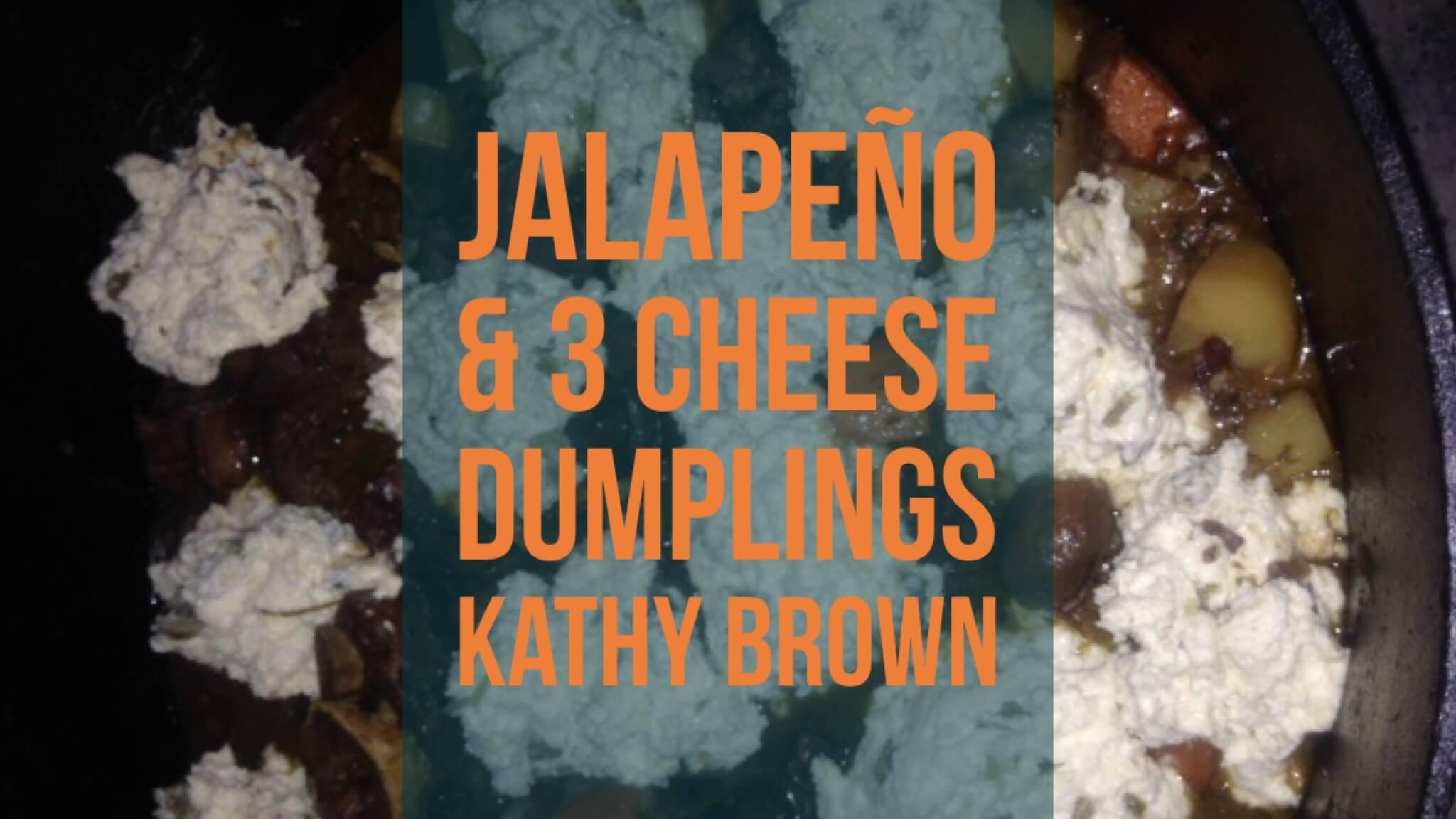 Jalapeño & 3 cheese dumplings | Kathy Brown