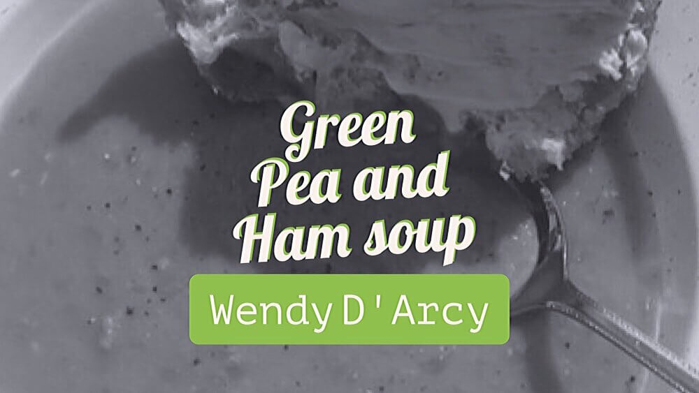 Green Pea & Ham Soup | Wendy D'Arcy